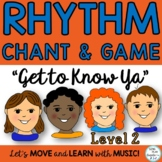"Upper Elementary Music Class Chant,Game and Rhythm Lesson: ""Get to Know Ya"""