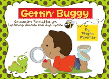 Gettin' Buggy An Interactive Pack for Exploring Insects and Life Cycles