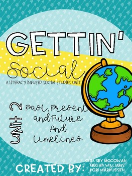 Gettin' Social Unit 2- History (Timelines & Past, Present, and Future)