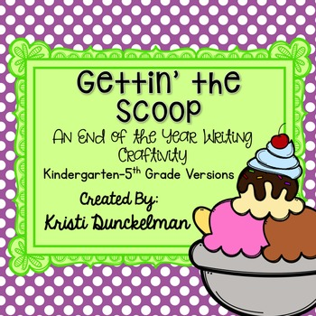 Gettin' the Scoop -- An End of Year Writing Craftivity