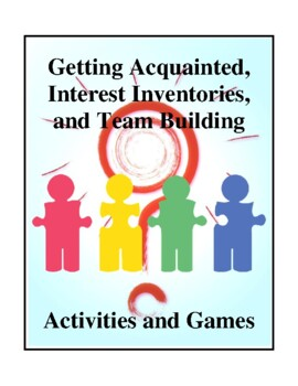 Getting Acquainted, Interest Inventories and Team Building Activities