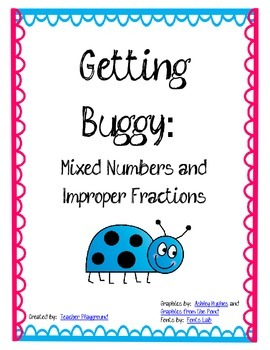 Getting Buggy: Mixed Numbers and Improper Fractions