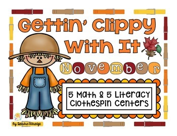 """Gettin' Clippy With It"" November- 5 Math & 5 Literacy Clothespin Centers"