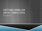 Getting Familiar with Computers PowerPoint (Introduction t