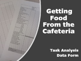 Getting Food From the Lunchroom Task Analysis: Middle School and High School