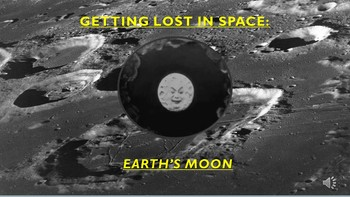 Getting Lost In Space: The Earth's Moon