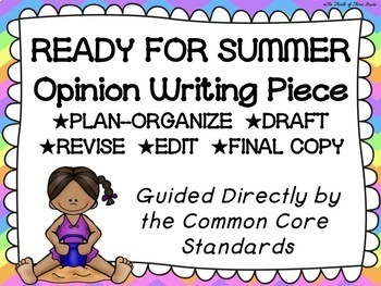 Getting Ready for Summer Opinion Writing--Piece Pack--Comm