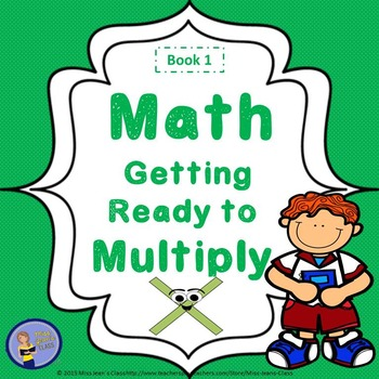 Getting Ready to Multiply - Student Practice Math Book