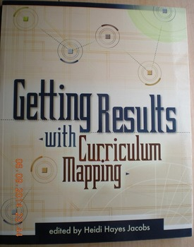Getting Results with Curriculum Mapping, Edited by Heidi Hayes Jacobs