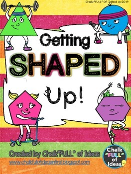 Getting SHAPED Up! - A Geometry 2-D Shape Activity Packet