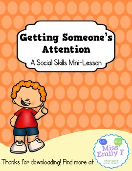 Getting Someone's Attention-A Social Skills Mini Lesson