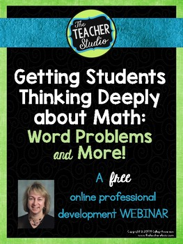 Getting Students Thinking Deeply about Math:  Word Problems and More Webinar