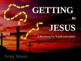 Getting To Jesus (part 2 of 2)