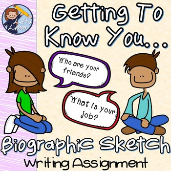 Getting To Know You...Biographic Sketch Writing Assignment