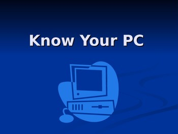 Getting To Know Your PC