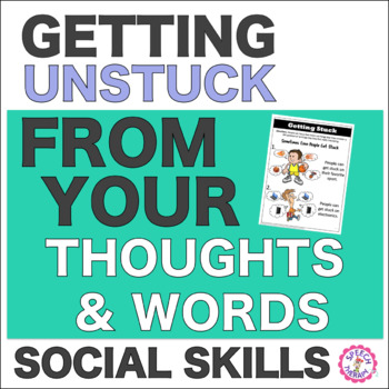 Getting Unstuck from Your Thoughts and Words