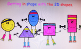 Getting in shape with the 2D shapes