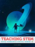 Teaching STEM, Computer Science & Critical Thinking. (coding, robotics ICT)