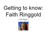 Getting to Know - Faith Ringgold Art History Book