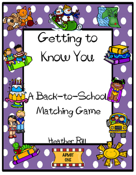 Getting to Know You  A Back to School Matching Game