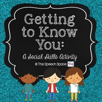 Getting to Know You: A Social Skills Activity - Color AND Black & White