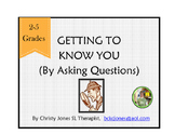 Asking Questions - Getting to Know You