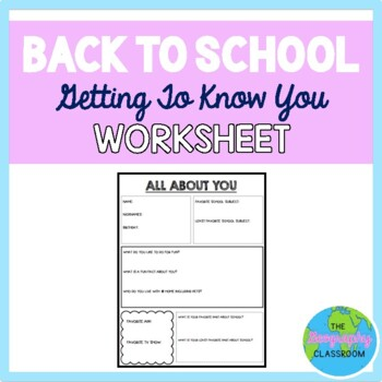 Getting to Know You - BACK TO SCHOOL Worksheet