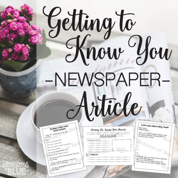 Getting to Know You Interview and Newspaper Article