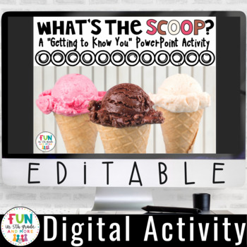 "Getting to Know You PowerPoint Activity: ""What's the Scoop"" {EDITABLE}"