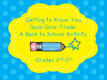 Getting to Know You Quiz-Quiz-Trade: A Back to School Activity
