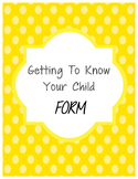 *FREE* Getting to Know Your Child form