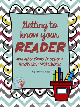 Getting to Know Your READER and other forms to setup you Reader's Notebook