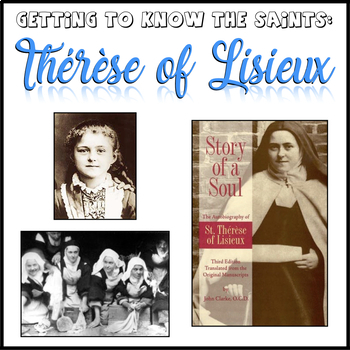 Getting to Know the Saints: Thérèse of Lisieux