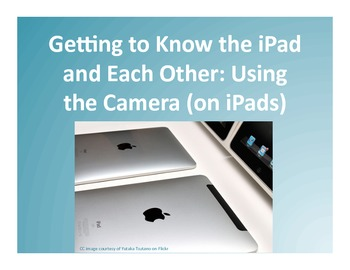 Getting to Know the iPad and Each Other: Using the Camera (on iPads!)