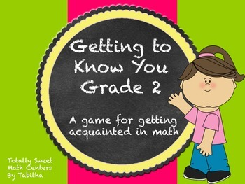 Getting to Know you- A back to school game for your math class Gr. 2