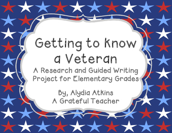 Getting to know a Veteran- A Research and Guided Writing Project