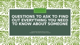Getting to know you with untypical funny questions