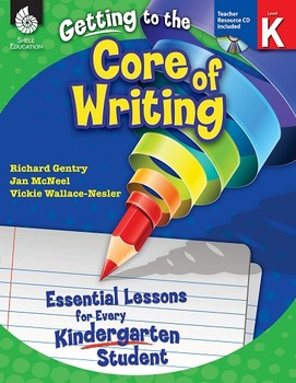 Getting to the Core of Writing: Essential Lessons for Ever