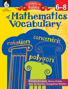 Getting to the Roots of Mathematics Vocabulary (Grades 6-8 eBook)