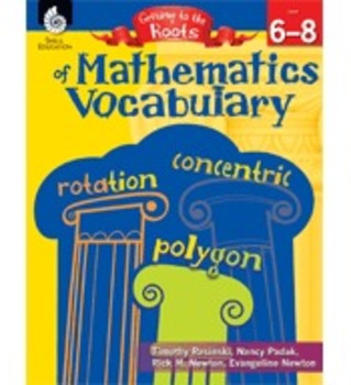 Getting to the Roots of Mathematics Vocabulary (Grades 6–8)