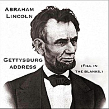 Gettysburg Address mp3 - Abraham Lincoln - Fill in the blanks. Kathy Troxel
