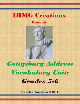 Gettysburg Address Vocabulary and Spelling-Grades 5 & 6 (Common Core)