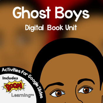 Ghost Boys Novel Study (Jewell Parker Rhodes) Digital Resources
