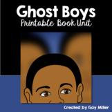 Ghost Boys Novel Study (Jewell Parker Rhodes) Printable Book Unit
