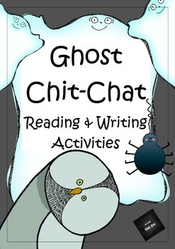 Ghost Chit-Chat Reading & Writing Activities
