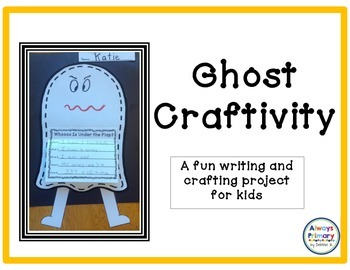 Ghost Craftivity-A Fun Writing and Crafting Activity