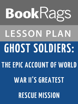 Ghost Soldiers: Lesson Plans