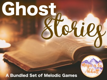 Ghost Stories {A Bundled Set of Melodic Games}