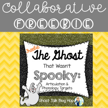 Ghost Talk Blog Hop: The Ghost That Wasn't Spooky Articulation Phonology FREEBIE