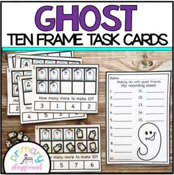 Ghost Ten Frame Task Cards Making Ten With  Ghost Friends Center